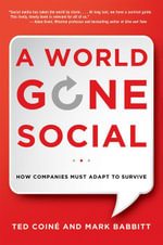 A World Gone Social : How Companies Must Adapt to Survive - Ted COINÉ