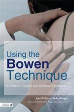 Using the Bowen Technique to Address Complex and Common Conditions - Isobel Knight