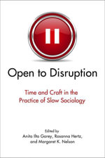 Open to Disruption : Time and Craft in the Practice of Slow Sociology