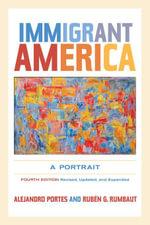 Immigrant America : A Portrait - Alejandro Portes