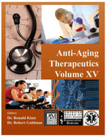 Anti-Aging Therapeutics Volume XV - A4M American Academy
