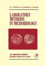 Laboratory Methods in Microbiology - W. F. Harrigan
