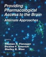 Providing Pharmacological Access to the Brain : Alternate Approaches
