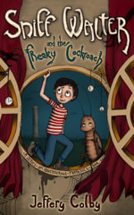 Sniff Walter and the Freaky Cockroach : A Series of Adventurous Fantasies BOOK 1 - Jeffery Colby