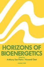 Horizons of Bioenergetics : Proceedings of a Symposium held at Bloomington, Indiana October 12-15, 1970