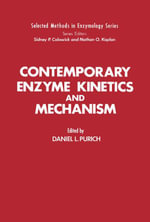 Contemporary Enzyme Kinetics and Mechanism : Selected Methods in Enzymology