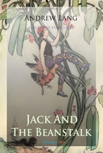 Jack and The Beanstalk and Other Fairy Tales - Andrew Lang