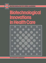 Biotechnological Innovations in Health Care : Biotechnology by Open Learning - Unknown Author