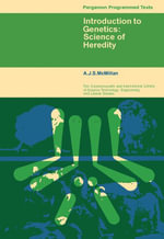 Introduction to Genetics : Science of Heredity - A. J. S. McMillan