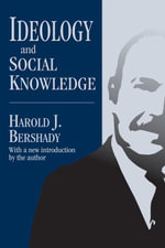 Ideology and Social Knowledge - Harold J. Bershady