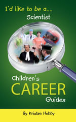 I'd like to be a Scientist : Children's Career Guides - Kristen Hobby