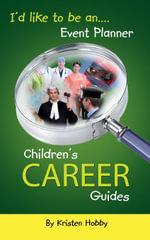 I'd like to be an Event Planner : Children's Career Guides - Kristen Hobby