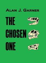 Chosen One - Alan J Garner