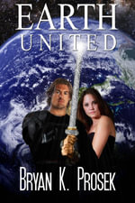 Earth United - Bryan K. Prosek