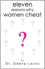 Eleven Reasons Why Women Cheat - Debra Laino PhD