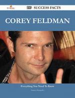 Corey Feldman 189 Success Facts - Everything you need to know about Corey Feldman - Frances Fernandez