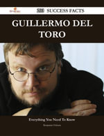 Guillermo del Toro 203 Success Facts - Everything you need to know about Guillermo del Toro - Benjamin Osborn