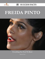 Freida Pinto 38 Success Facts - Everything you need to know about Freida Pinto - Michael Huff
