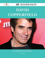 David Copperfield 147 Success Facts - Everything you need to know about David Copperfield - Melissa Chase