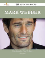 Mark Webber 169 Success Facts - Everything you need to know about Mark Webber - Ruby Griffith