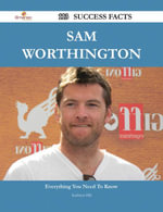 Sam Worthington 113 Success Facts - Everything you need to know about Sam Worthington - Kathryn Hill