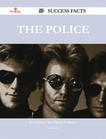 The Police 59 Success Facts - Everything you need to know about The Police - Paul Medina