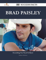 Brad Paisley 228 Success Facts - Everything you need to know about Brad Paisley - Kathryn Nicholson