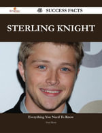 Sterling Knight 43 Success Facts - Everything you need to know about Sterling Knight - Fred Horn