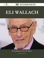 Eli Wallach 128 Success Facts - Everything you need to know about Eli Wallach - Rodney Frederick