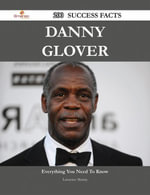 Danny Glover 200 Success Facts - Everything you need to know about Danny Glover - Lawrence Murray