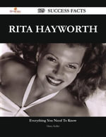 Rita Hayworth 129 Success Facts - Everything you need to know about Rita Hayworth - Harry Keller