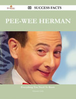 Pee-wee Herman 88 Success Facts - Everything you need to know about Pee-wee Herman - Deborah Fields