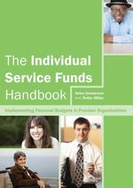 The Individual Service Funds Handbook : Implementing Personal Budgets in Provider Organisations - Robin Miller