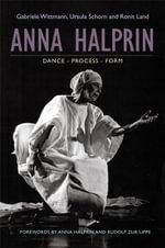 Anna Halprin : Dance - Process - Form