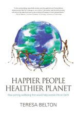 Happier People Healthier Planet - Teresa Belton