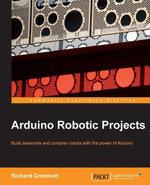 Arduino Robotic Projects - Grimmett Richard