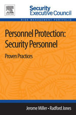 Personnel Protection : Security Personnel: Proven Practices - Jerome Miller