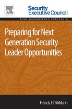 Preparing for Next Generation Security Leader Opportunities - Francis J. D'Addario