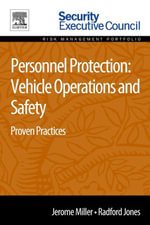 Personnel Protection : Vehicle Operations and Safety: Proven Practices - Jerome Miller