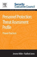 Personnel Protection : Threat Assessment Profile: Proven Practices - Jerome Miller