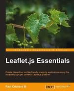 Leaflet.js Essentials - Crickard III Paul