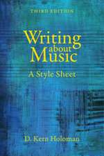 Writing about Music : A Style Sheet - D. Kern Holoman