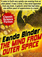 The Mind from Outer Space - Eando Binder