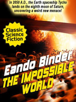 The Impossible World - Eando Binder