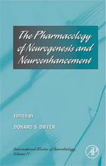 The Pharmacology of Neurogenesis and Neuroenhancement
