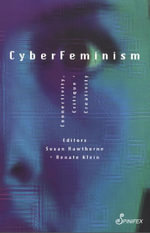 CyberFeminism : Connectivity, Critique and Creativity