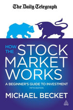 How the Stock Market Works : A Beginner's Guide to Investment - Michael Becket