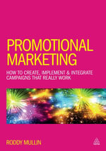 Promotional Marketing : How to Create, Implement & Integrate Campaigns that Really Work - Roddy Mullin
