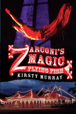 Zarconi's Magic Flying Fish - Kirsty Murray