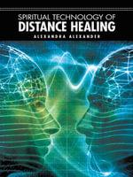 Spiritual Technology Of Distance Healing - Alexandra Alexander